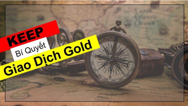 Hệ Thống KEEP: Bí Quyết Giao Dịch Gold (bài 2)
